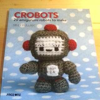 Crobots - 20 Amigurumi Robots To Make