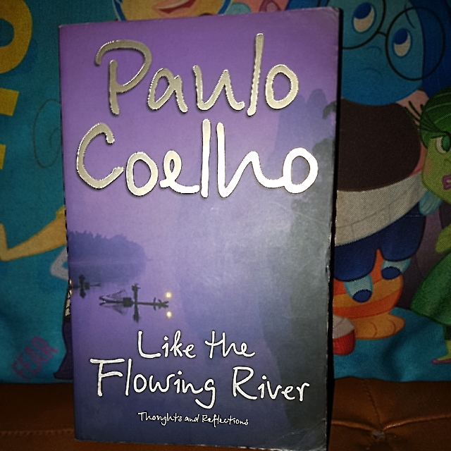 Like The Flowing River (Paulo Coelho)