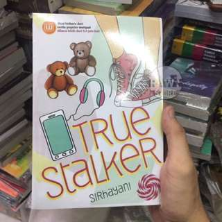 Buku Novel True Stalker by Sirhayani