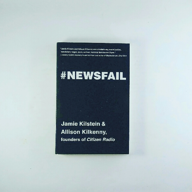 #Newsfail: Climate Change, Feminism, Gun Control, and Other Fun Stuff We Talk About Because Nobody Else Will