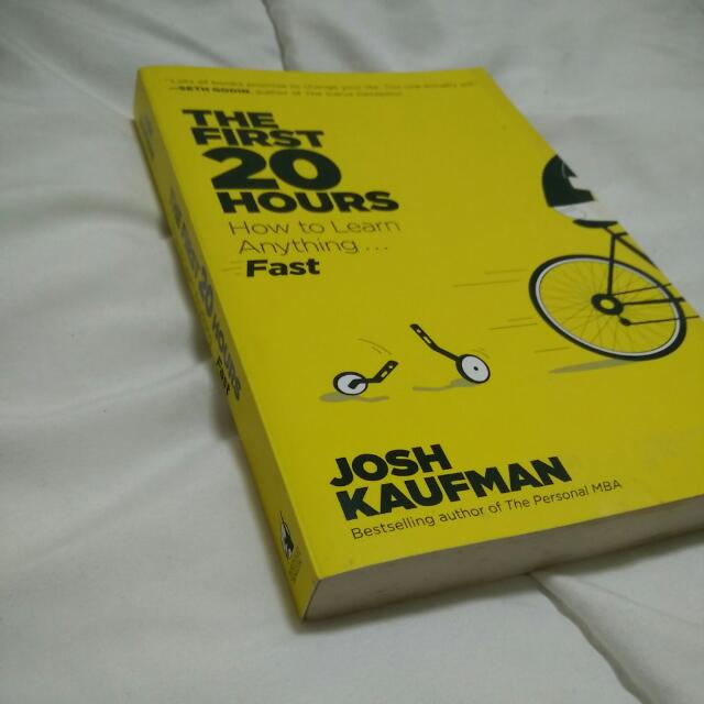The First 20 Hours: How To Learn Anything Fast by Josh
