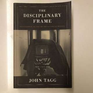Photography Book - The Disciplinary Frame: Photographic Truths And The Capture Of Meaning