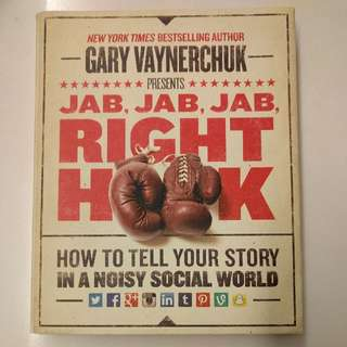 Book On Social Media - Jab, Jab, Jab, Right Hook: How To Tell Your Story In A Noisy Social World