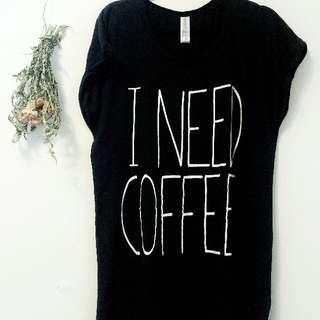 I NEED COFFEE long shirt / nightdress