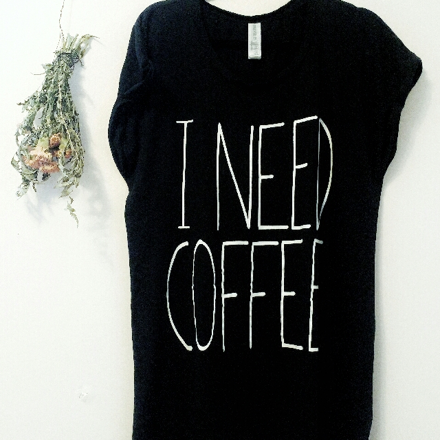 I NEED COFFEE long shirt / nightdress