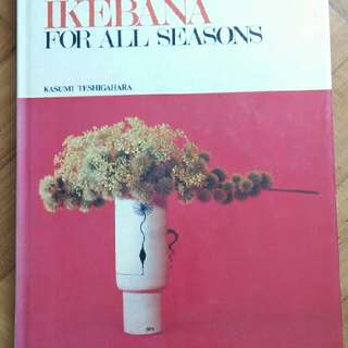 Ikebana For All Seasons
