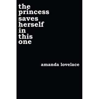 (PO) The Princess Saves Herself In This One By Amanda Lovelace (Paperback)