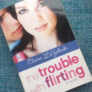 The Trouble with Flirting by Claire La Zebnik