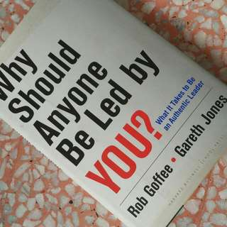 WHY SHOULD ANYONE BE LED BY YOU, a Book On Leadership (Hardcover)