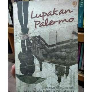 Lupakan Palermo by Gama Harjono & Adhitya Pattisahusiwa