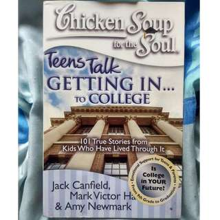 Chicken Soup for the Soul: Teens Talk Getting in to College by Canfield, Hansen & Newmark