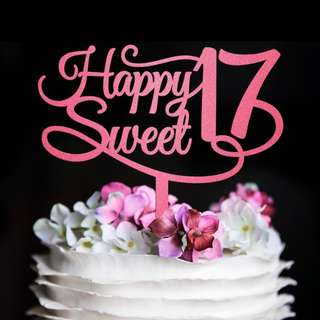 Happy Sweet 17 pink acrylic cake topper