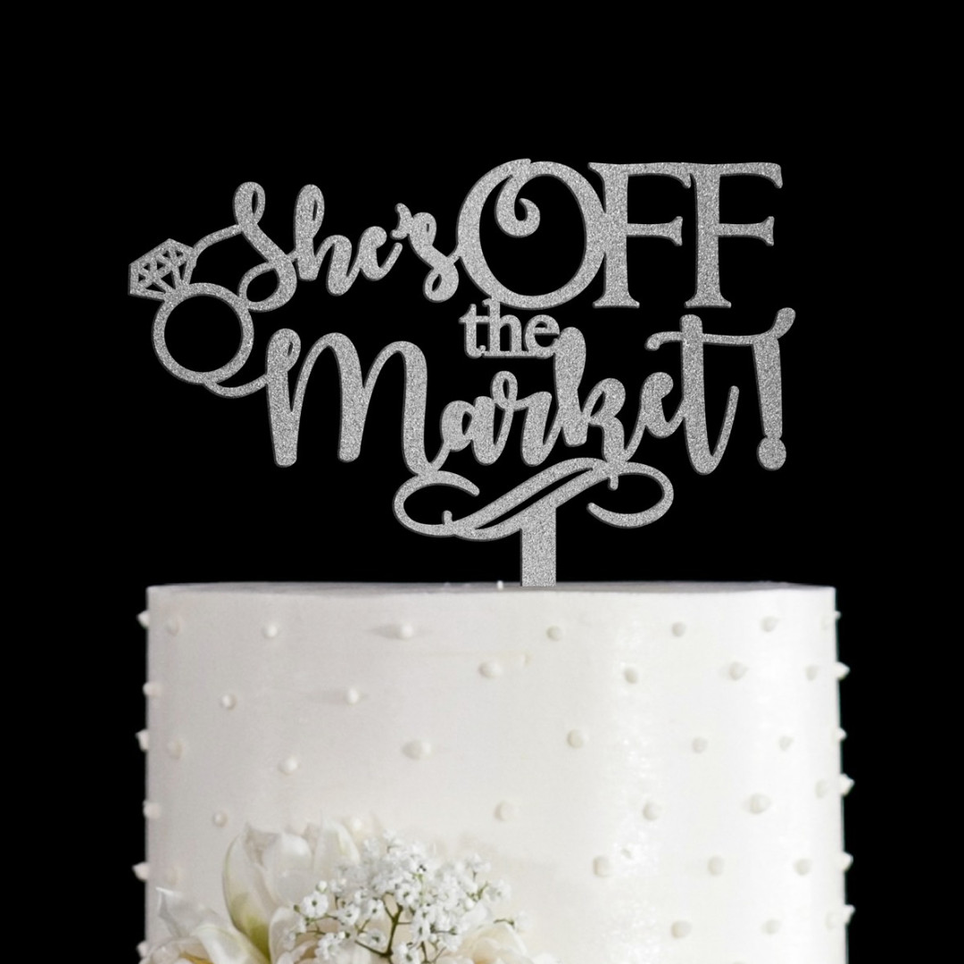 She's OFF The Market! silver acrylic cake topper