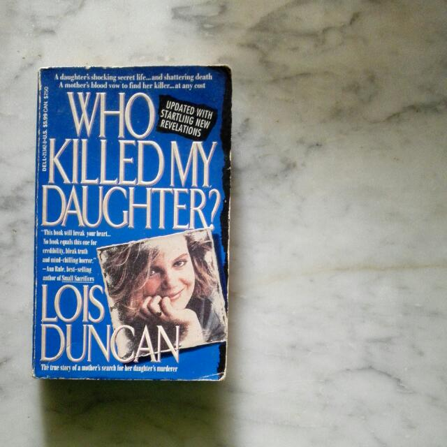 Who Killed My Daughter by Lois Duncan
