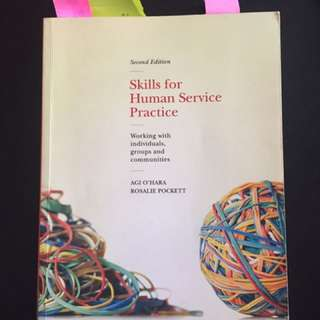 Skills For Human Service Practice: Skills For Human Service Practice Working with Individuals, Groups and Communities, 2nd Edition