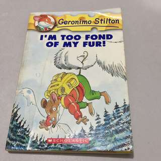 Geronimo Stilton - I'm too Fond of my Fur