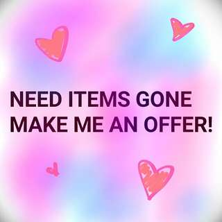 Need Items Gone ASAP!