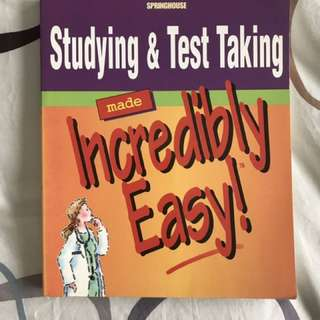 Studying & Test Taking made Incredibly Easy by Springhouse