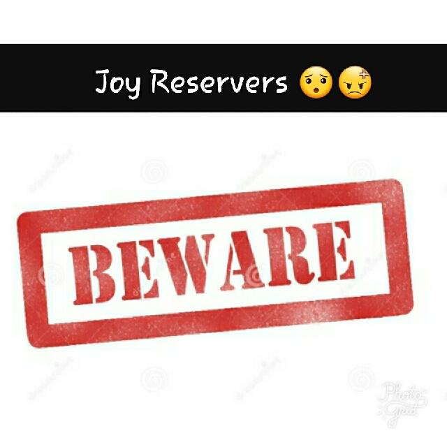 Beware! Joy Reservers List