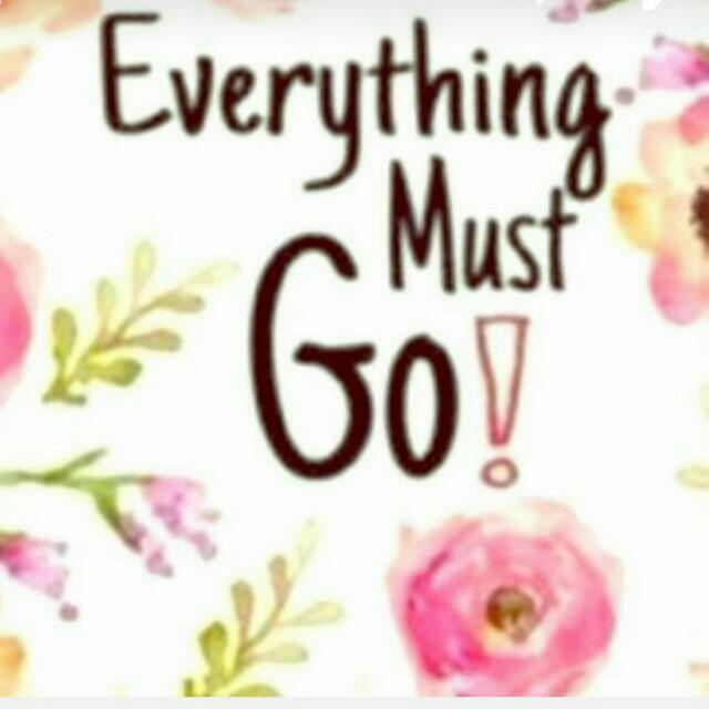 Everything Must Gooo!!!
