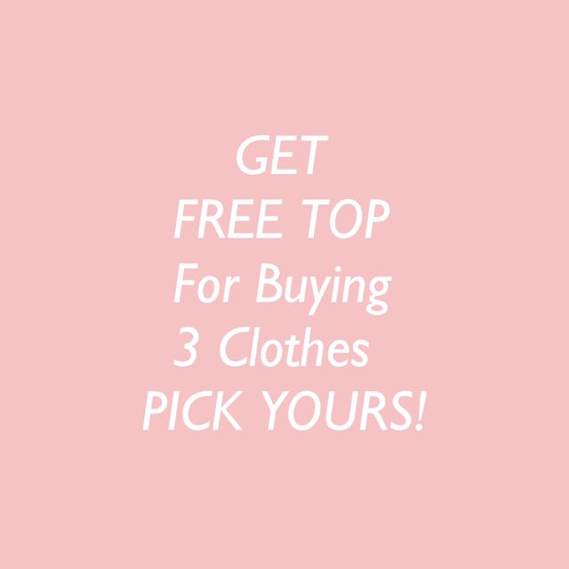 get FREE TOP for purchase of 3 clothes