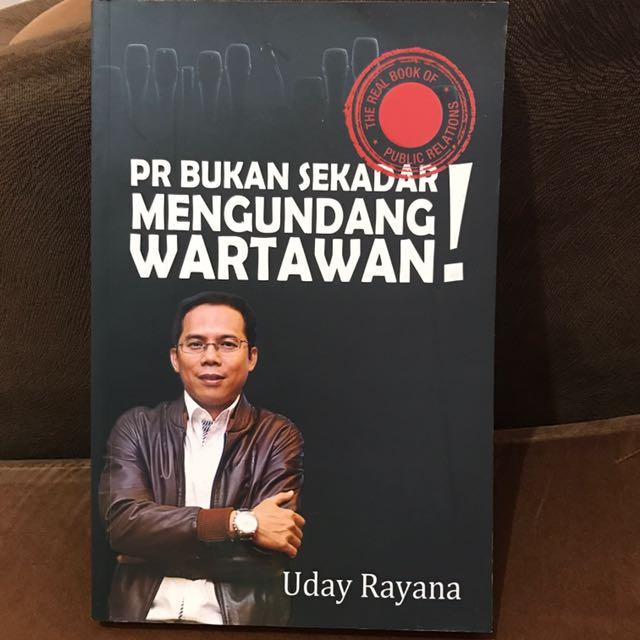 PR Bukan Sekedar Mengundang Wartawan! By Uday Rayana