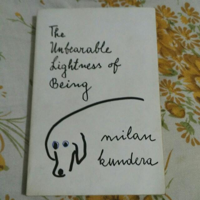 The Unbearable Lightness Of Being (By Milan Kundera)
