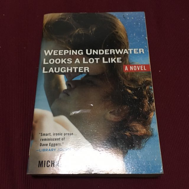 Weeping Underwater Looks A Lot Like Laughter Book