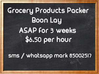 Grocery Products Packer / Boon Lay / $6.50 per hour / ASAP - 3 weeks