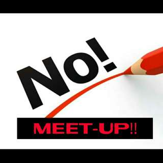 No meetup!!