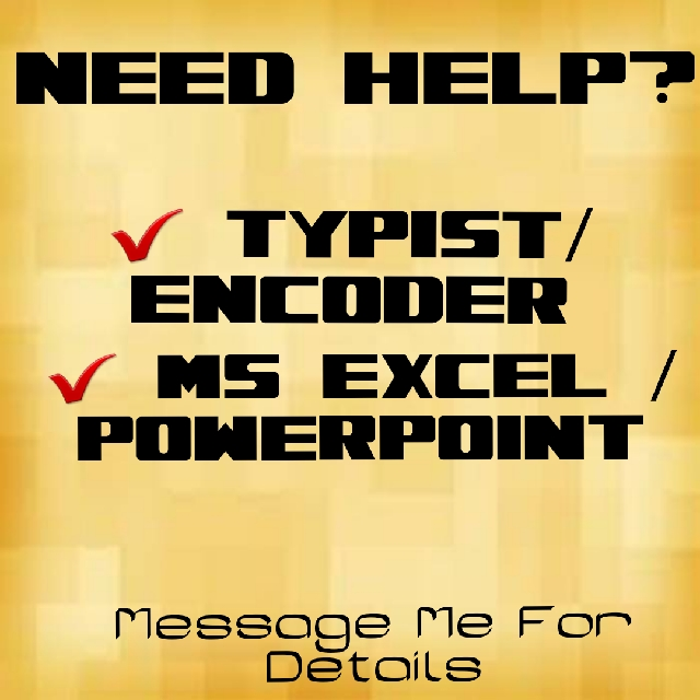 Need Help To Encode/Type? Need Help on Your MS Excel & PPT projects?