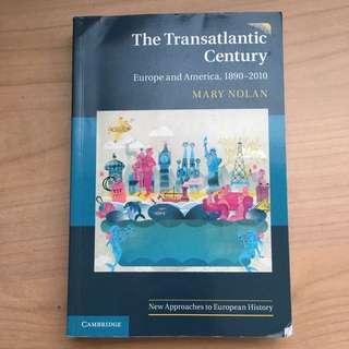 The Transatlantic Century: Europe and America 1890-2010 by Mary Nolan
