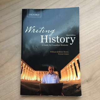 Writing History: A Guide for Canadian Students by William Kelleher Storey