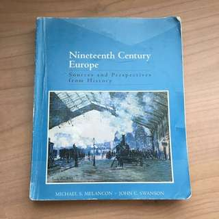 Nineteenth Century Europe: Sources and Perspectives from History by Michael S. Melancon and John C. Swanson