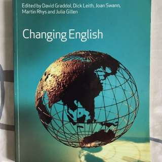 Changing English - edited by David Graddol, Dick Leith, Joan Swann, Martin Rhys & Julia Gillen