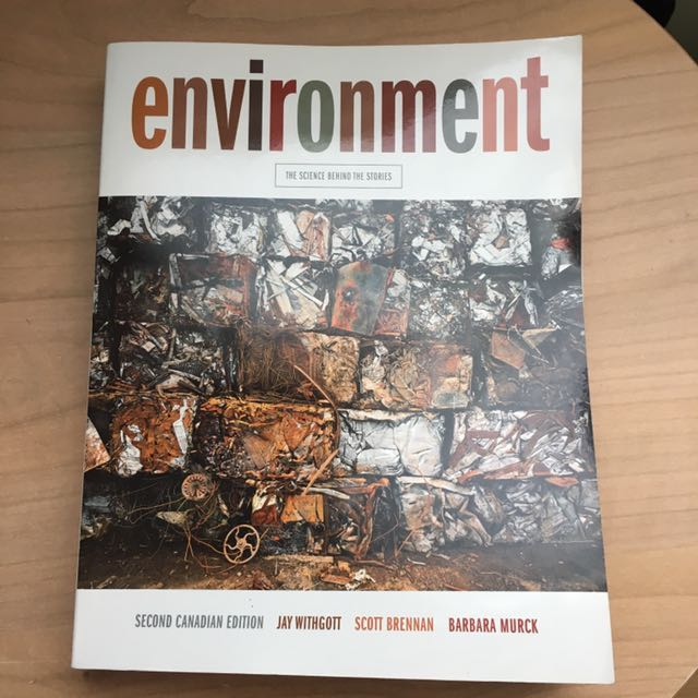 Environment: The Science Behind the Stories (Second Canadian Edition) by Jay H. Withgott, Scott R. Brennan, Barbara Murck