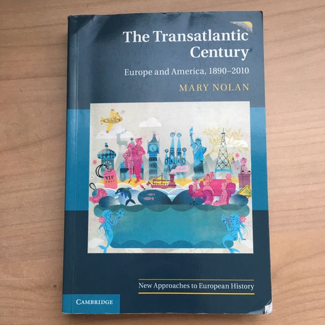 The Transatlantic Century: Europe and America 1890-2010 by Mary Nolan