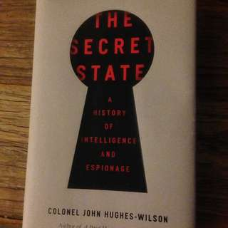 The secret state - a history of intelligence and espionage
