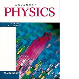 Advanced Physics 5th Edition by Tom Duncan
