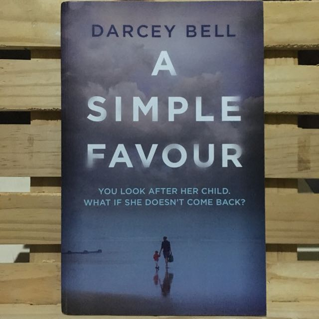 A Simple Favour by Darcy Bell