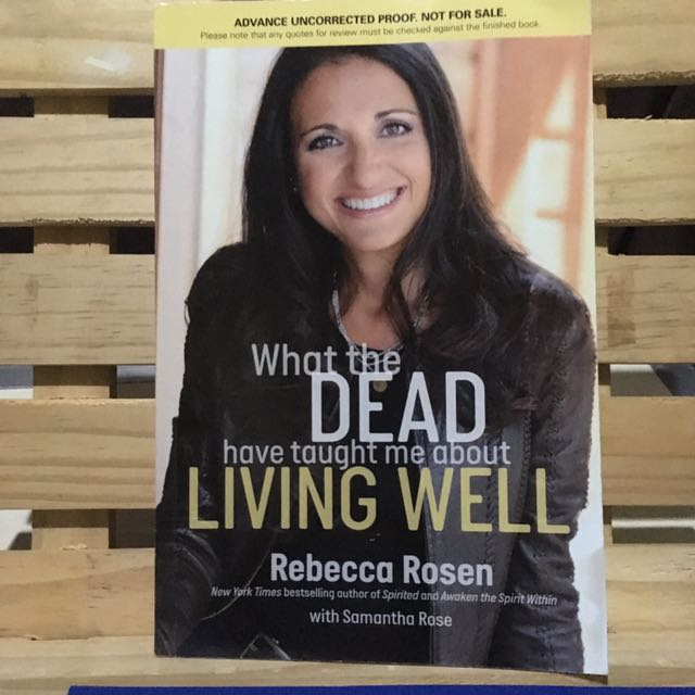What the Dead have taught me about Living Well by Rebecca Rosen