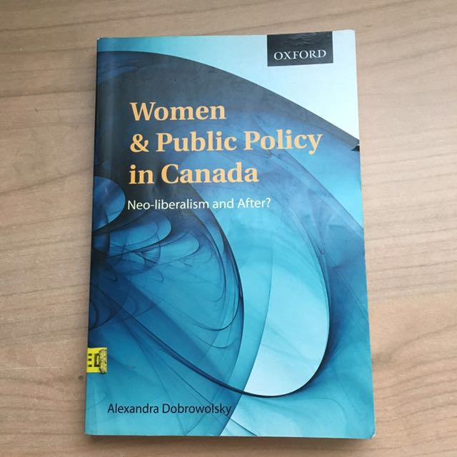 Women and Public Policy in Canada: Neoliberalism and After? by Alexandra Dobrowolsky