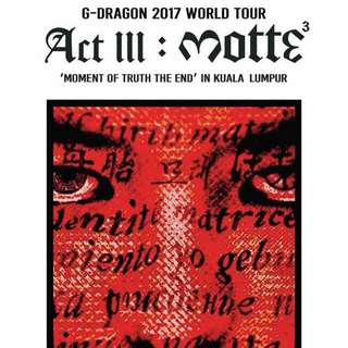[LOOKING FOR] G-DRAGON 2017 WORLD TOUR <ACT III, M.O.T.T.E> IN KUALA LUMPUR