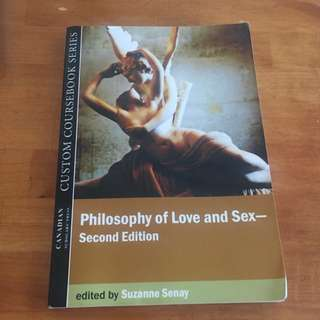 Philosophy of Love and Sex - Second Edition - Edited by Suzanne Senay