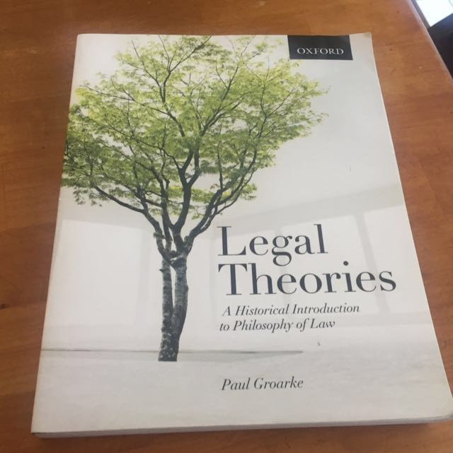 Legal Theories A Historical Introduction of Philosophy of Law, By: Paul Groarke