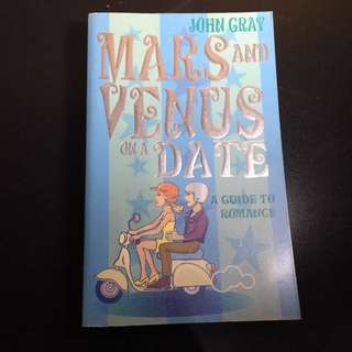 Mars and Venus on a date - a guide to romance - John Gray