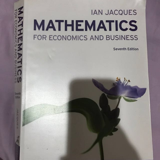 Ian jacques mathematics for economics and business seventh (7th) edition