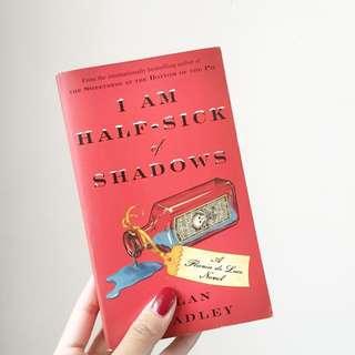A Flavia De Luce Novel: I am Half Sick of Shadows by Alan Bradley