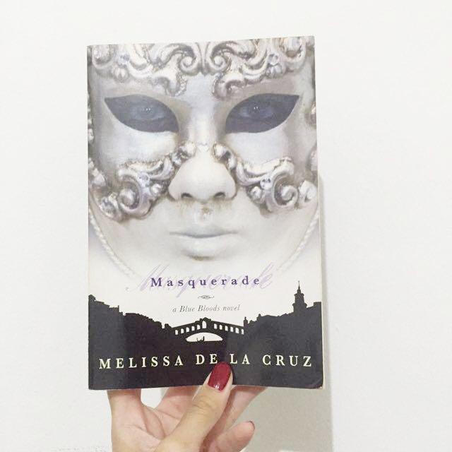 A Blue Bloods Novel: Masquerade by Melissa De La Cruz