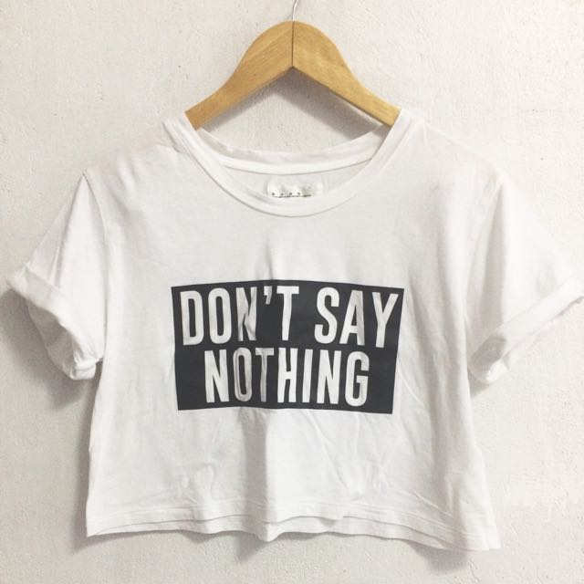 Don't say nothing crop top